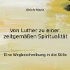 Von Luther zu einer zeitgemäßen Spiritualität